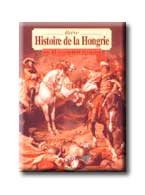 BRÉVE HISTOIRE DE LA HONGRIE AVEC 62 ... (MAGYARORSZÁG KIS KÉPES TÖRTÉNETE)