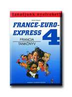FRANCIA 4. - TANKÖNYV - FRANCE-EURO-EXPRESS -