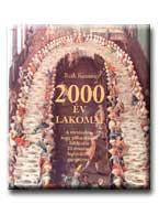 2000 ÉV LAKOMÁI