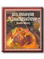 KIS MAGYAR SZAKÁCSKÖNYV - MAGYAR
