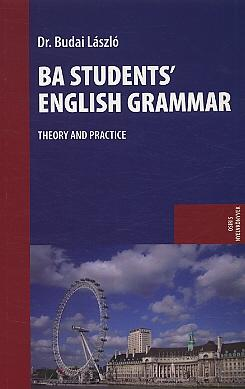 BA STUDENTS' ENGLISH GRAMMAR - THEORY AND PRACTICE