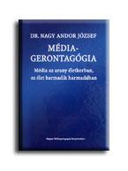 MÉDIAGERONTAGÓGIA - MÉDIA AZ ARANY ÉLETKORBAN, AZ ÉLET HARMADIK HARMADÁBAN