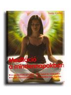 MEDITÁCIÓ A MINDENNAPOKBAN