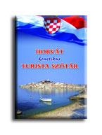 HORVÁT FONETIKUS TURISTA SZÓTÁR - TÉRKÉPPEL!