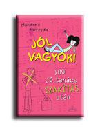 JÓL VAGYOK! - 100 JÓ TANÁCS SZAKÍTÁS UTÁN
