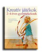 KREATÍV JÁTÉKOK 2-4 ÉVES GYERMEKEKNEK