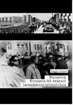 FEJEZETEK ROMÁNIA 20. SZÁZADI TÁRSADALOMTÖRTÉNETÉHEZ