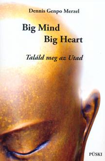 BIG MIND, BIG HEART - TALÁLD MEG AZ UTAD