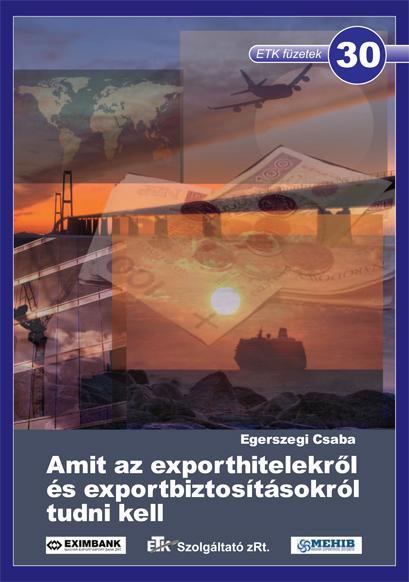 AMIT AZ EXPORTHITELEKRŐL ÉS EXPORTBIZTOSÍTÁSOKRÓL TUDNI KELL - ETK