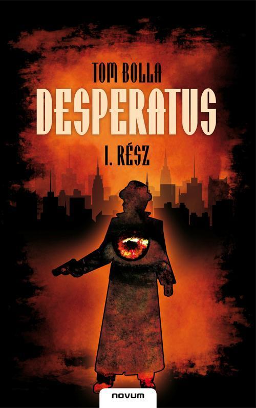 DESPERATUS - I.
