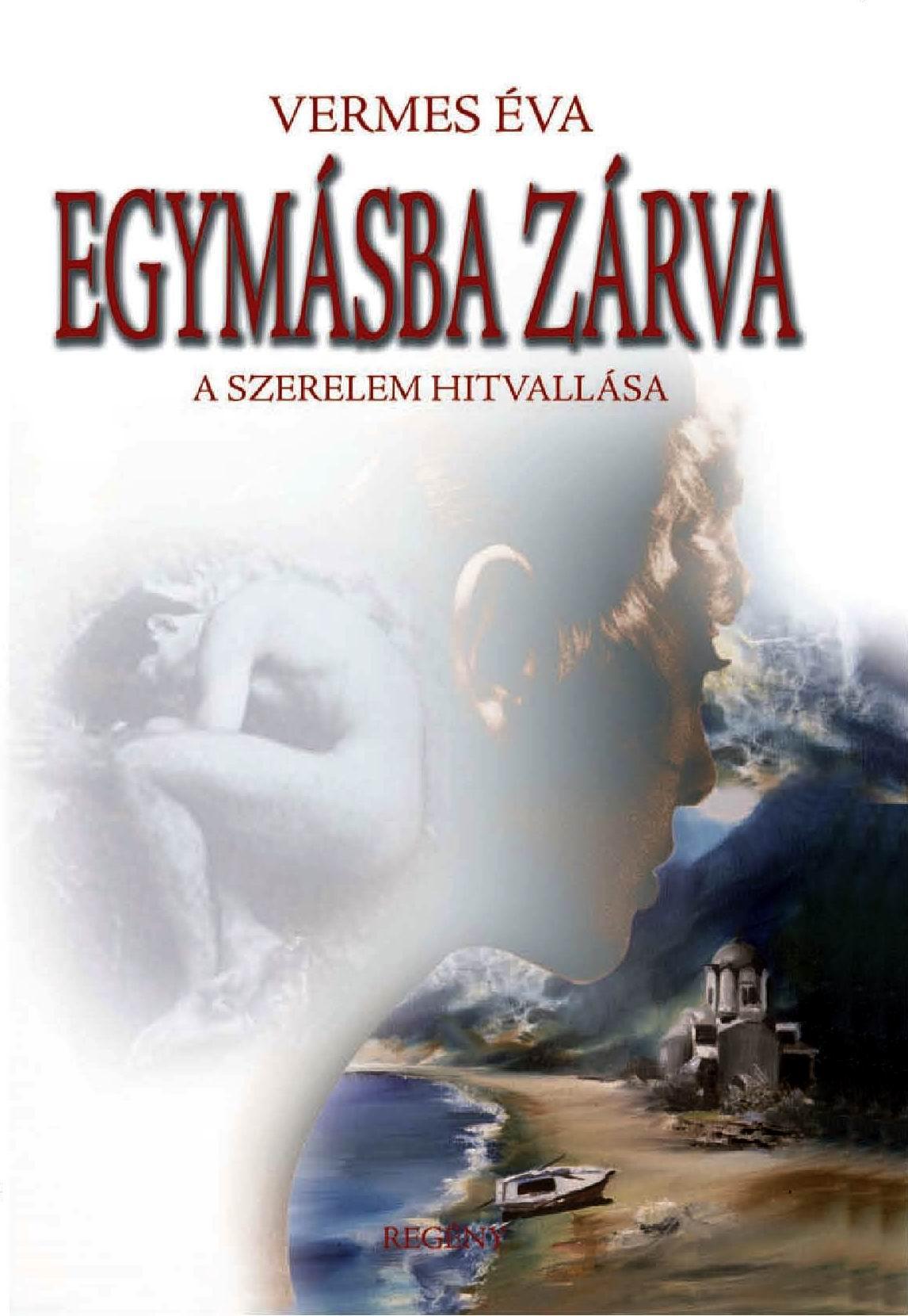 EGYMÁSBA ZÁRVA - A SZERELEM HITVALLÁSA