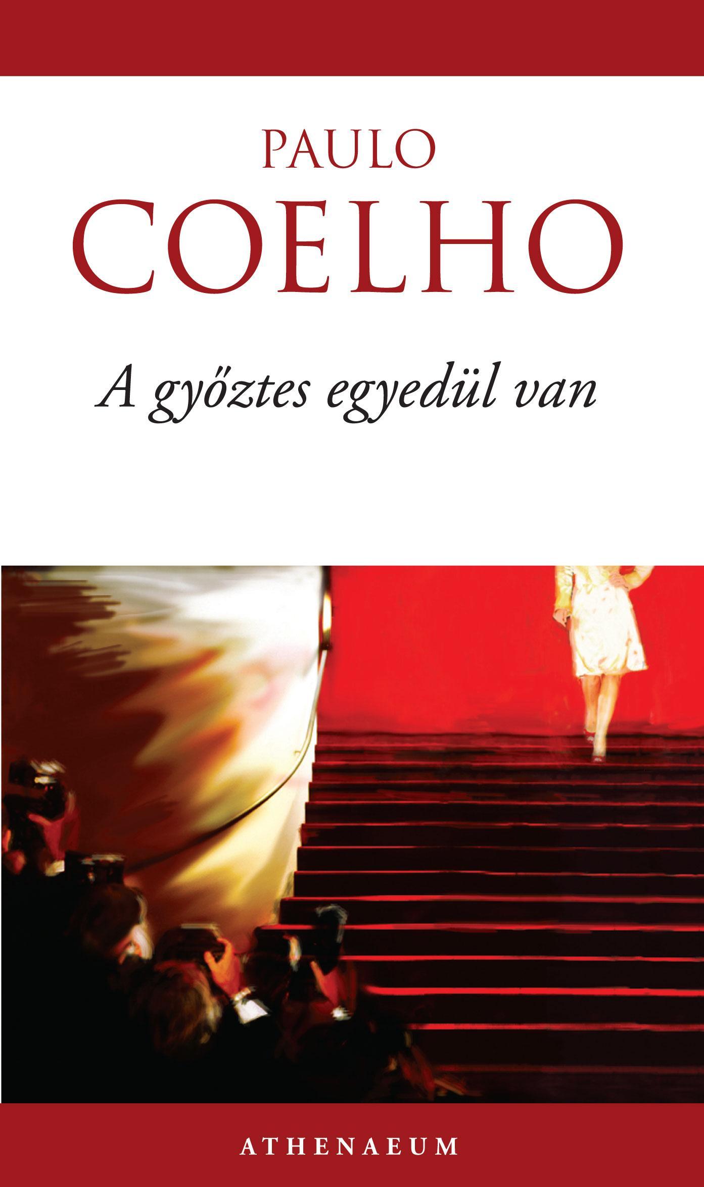 COELHO, PAULO - A GYŐZTES EGYEDÜL VAN