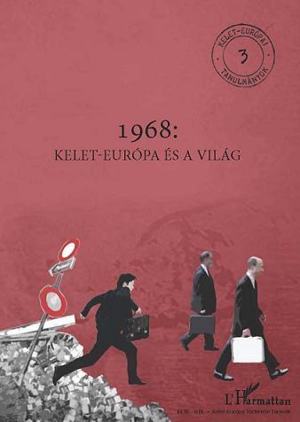1968. KELET-EURÓPA ÉS A VILÁG