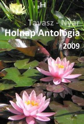 HOLNAP ANTOLÓGIA 2009. - TAVASZ-NYÁR