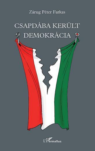 CSAPDÁBA KERÜLT DEMOKRÁCIA
