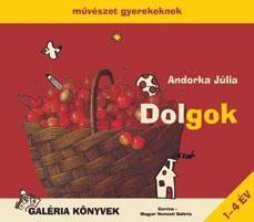 DOLGOK - MÛVÉSZET GYEREKEKNEK