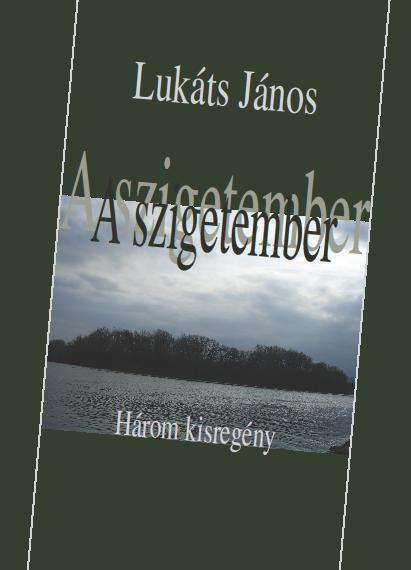 A SZIGETEMBER - HÁROM KISREGÉNY