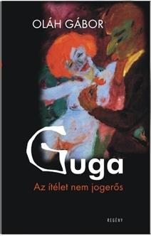 GUGA - AZ ÍTÉLET NEM JOGERŐS