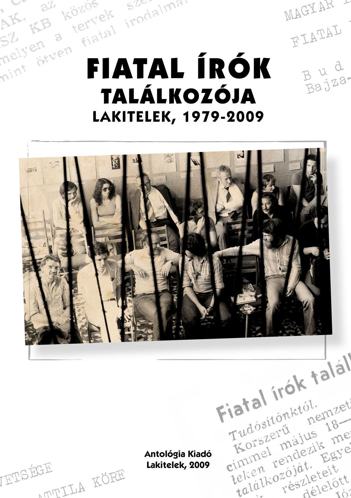 FIATAL ÍRÓK TALÁLKOZÓJA - LAKITELEK 1979-2009