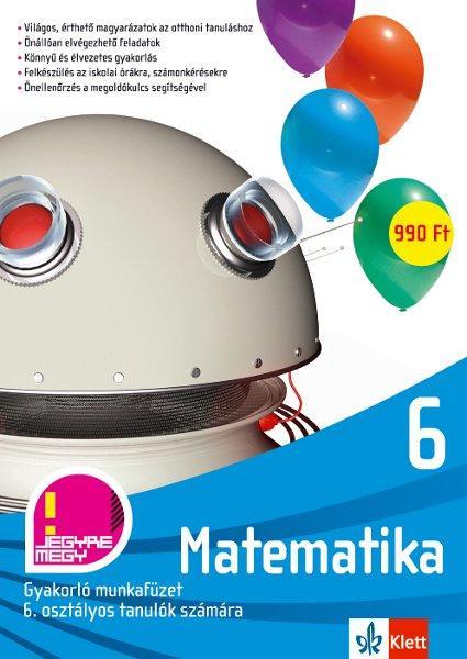 MATEMATIKA 6. - GYAKORLÓ MUNKAFÜZET 6. OSZTÁLYOS TANULÓK SZÁMÁRA