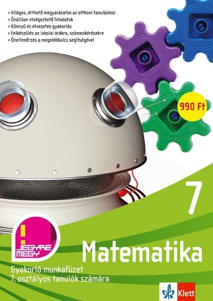 MATEMATIKA 7. - GYAKORLÓ MUNKAFÜZET 7. OSZTÁLYOS TANULÓK SZÁMÁRA