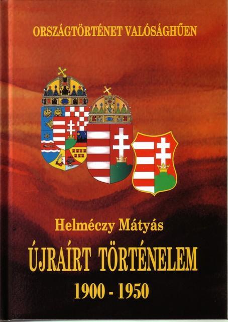 ÚJRAÍRT TÖRTÉNELEM 1900-1950