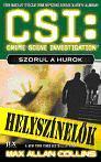 CSI: SZORUL A HUROK - HELYSZÍNELŐK