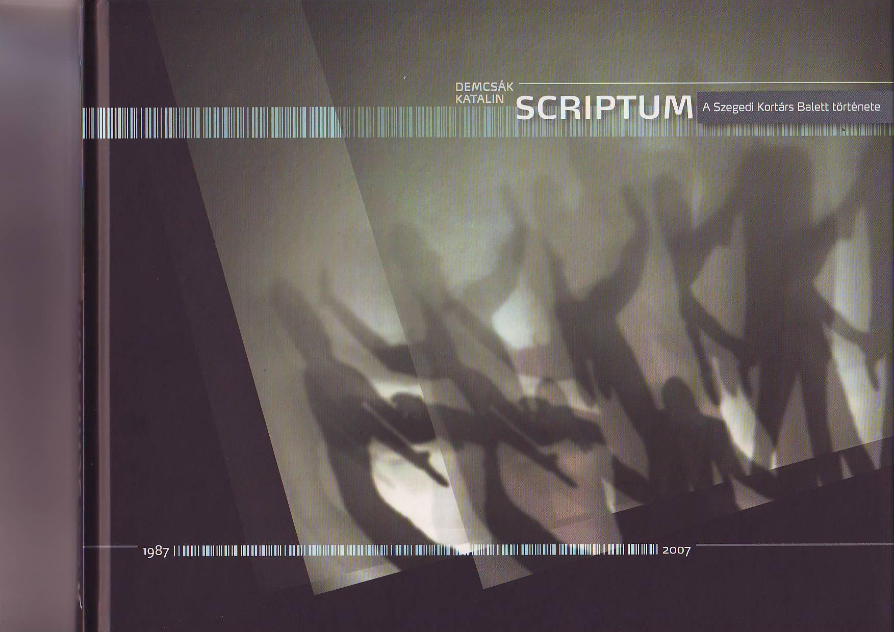 SCRIPTUM - A SZEGEDI KORTÁRS BALETT TÖRTÉNETE