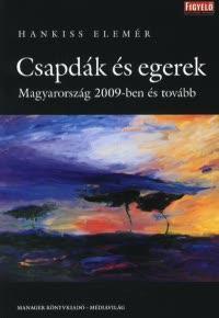 CSAPDÁK ÉS EGEREK - MAGYARORSZÁG 2009-BEN ÉS TOVÁBB