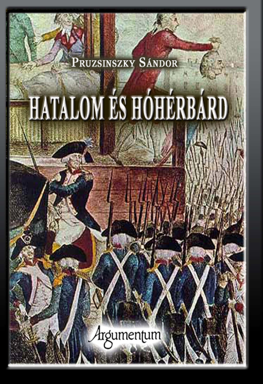 HATALOM ÉS HÓHÉRBÁRD - FELSÉGSÉRTÉSI PEREK AZ ÚJKORI EURÓPÁBAN 1534-1938