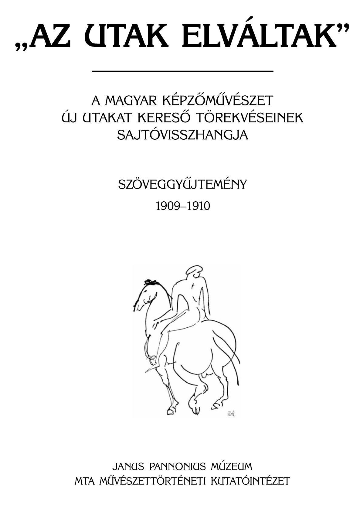 AZ UTAK ELVÁLTAK II.- SZÖVEGGYÛJTEMÉNY 1909-1910