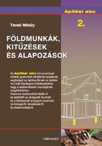 FÖLDMUNKÁK, KITÛZÉSEK ÉS ALAPOZÁSOK - ÉPÍTÉSI ABC 2.