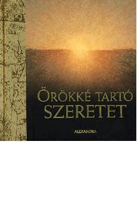 ÖRÖKKÉ TARTÓ SZERETET