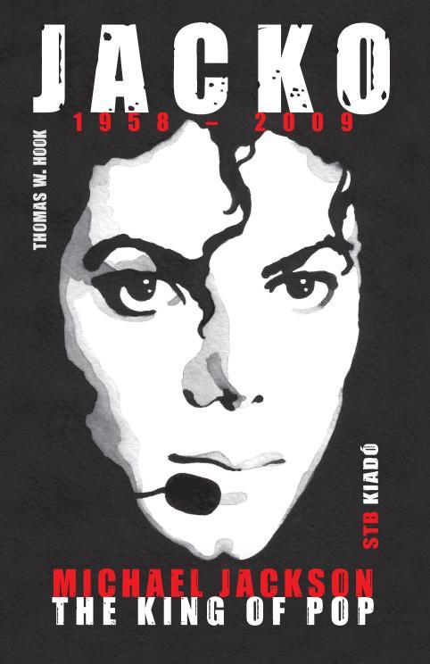 JACKO - 1958-2009 - MICHAEL JACKSON THE KING OF POP