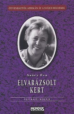 ELVARÁZSOLT KERT - ÉLETRAJZI MOZAIK