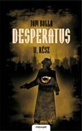 DESPERATUS - II. RÉSZ