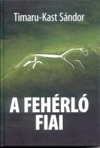 A FEHÉRLÓ FIAI