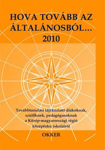 HOVA TOVÁBB AZ ÁLTALÁNOSBÓL...2010 - KÖZÉP-MAGYARORSZÁGI RÉGIÓ -