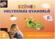 SZÍNES HELYESÍRÁSI GYAKORLÓ II. KÖTET - 2. OSZT. -