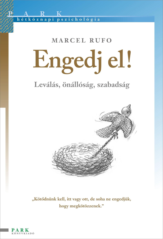 ENGEDJ EL! - LEVÁLÁS,ÖNÁLLÓSÁG,SZABADSÁG