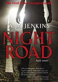 NIGHT ROAD - ÉJJELI UTAZÁS