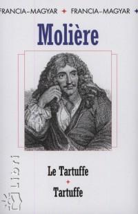 LE TARTUFFE-TARTUFFE - FRANCIA-MAGYAR -