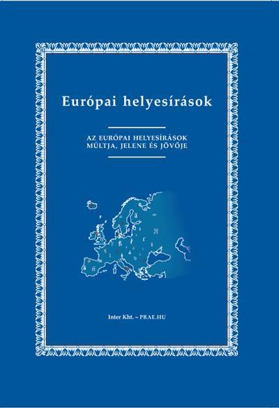 EURÓPAI HELYESÍRÁSOK - AZ EURÓPAI HELYESÍRÁSOK MÚLTJA, JELENE ÉS JÖVÕJE -
