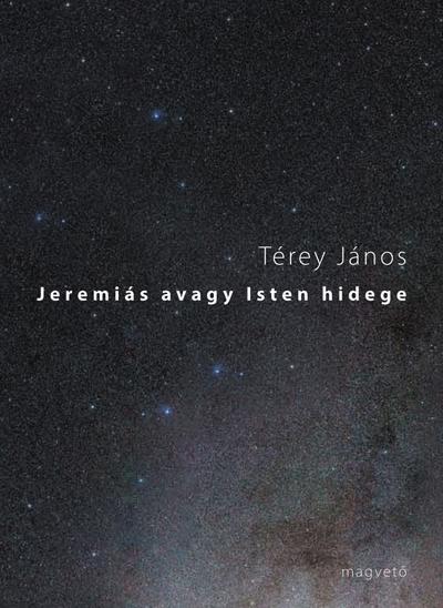 JEREMIÁS AVAGY ISTEN HIDEGE