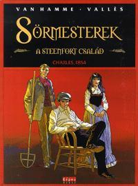 SÖRMESTEREK - A STEENFORT CSALÁD - CHARLES, 1854 - KÉPREGÉNY -