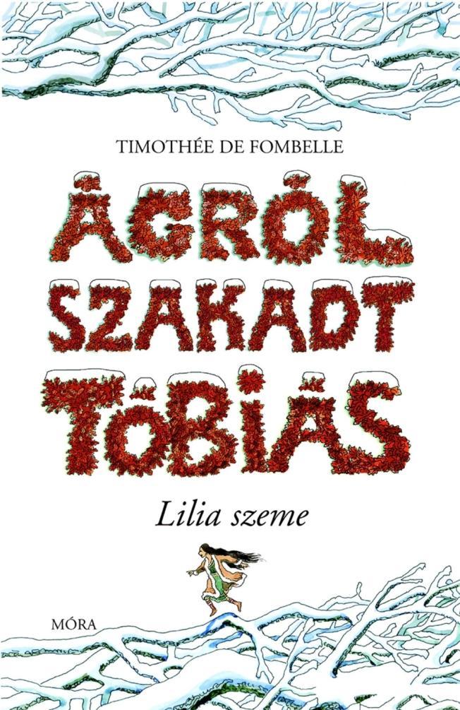 ÁGRÓLSZAKADT TÓBIÁS - LILIA SZEME