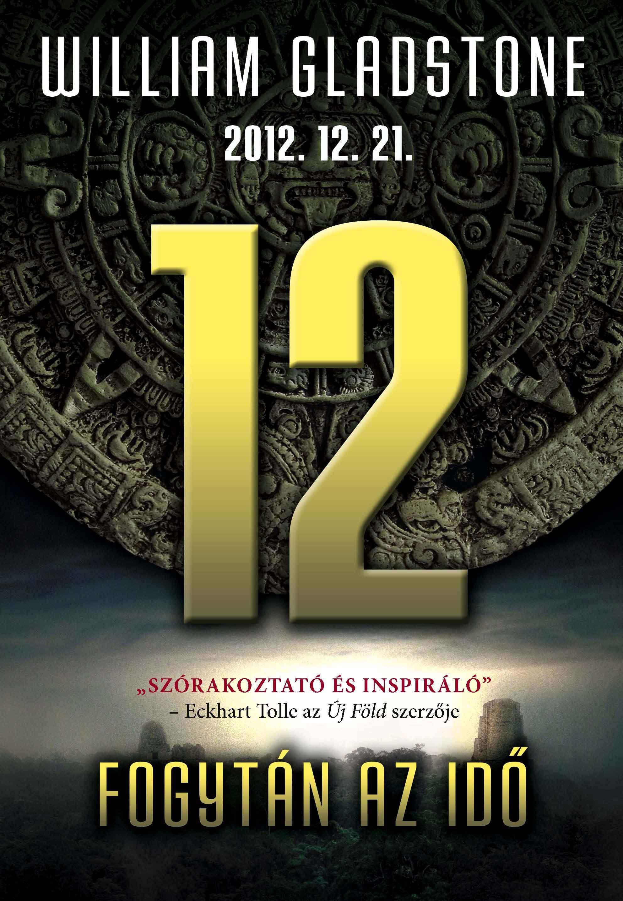 12 - 2012. 12. 21. FOGYTÁN AZ IDÕ