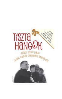 TISZTA HANGOK - BRÓDY JÁNOS DALAI - CSABA TESTVÉR GYERMEKEIVEL - KÖNYV+CD
