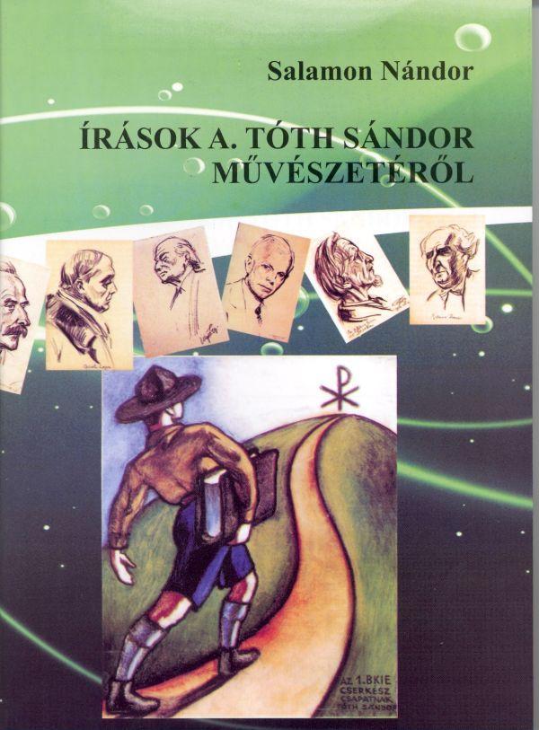 SALAMON NÁNDOR - ÍRÁSOK A. TÓTH SÁNDOR MŰVÉSZETÉRŐL