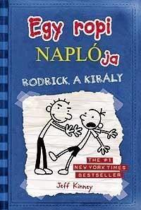 EGY ROPI NAPLÓJA 2. - RODRICK A KIRÁLY - KÖTÖTT